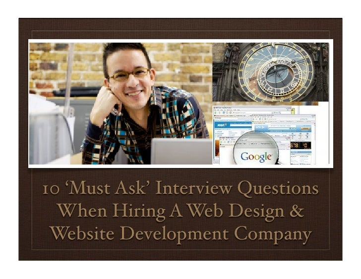 10 'Must Ask' Interview Questions   When Hiring A Web Design &  Website Development Company