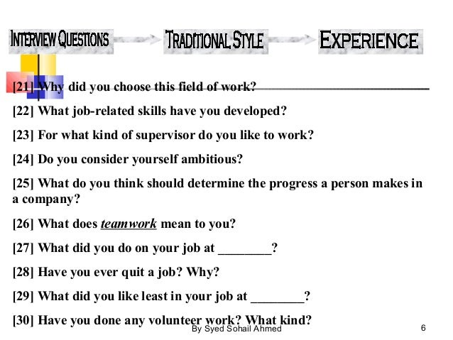 5by syed sohail ahmed 6 21 why did you choose this field of work 22 what job related skills have you developed - Do You Like Your Job What Do You Like About Your Job Or Least Like
