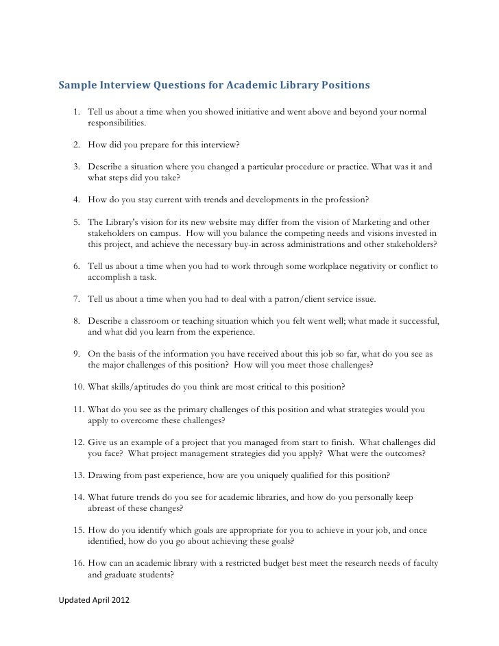 Sample Interview Questions for Academic Library Positions   1. Tell us about a time when you showed initiative and went ab...