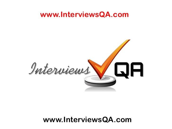 www.InterviewsQA.com<br />www.InterviewsQA.com<br />