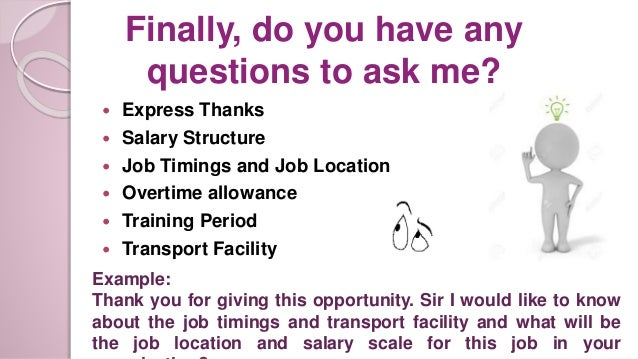13 finally do you have any questions to ask me - Do You Have Any Questions For Me Interview Question And Answers