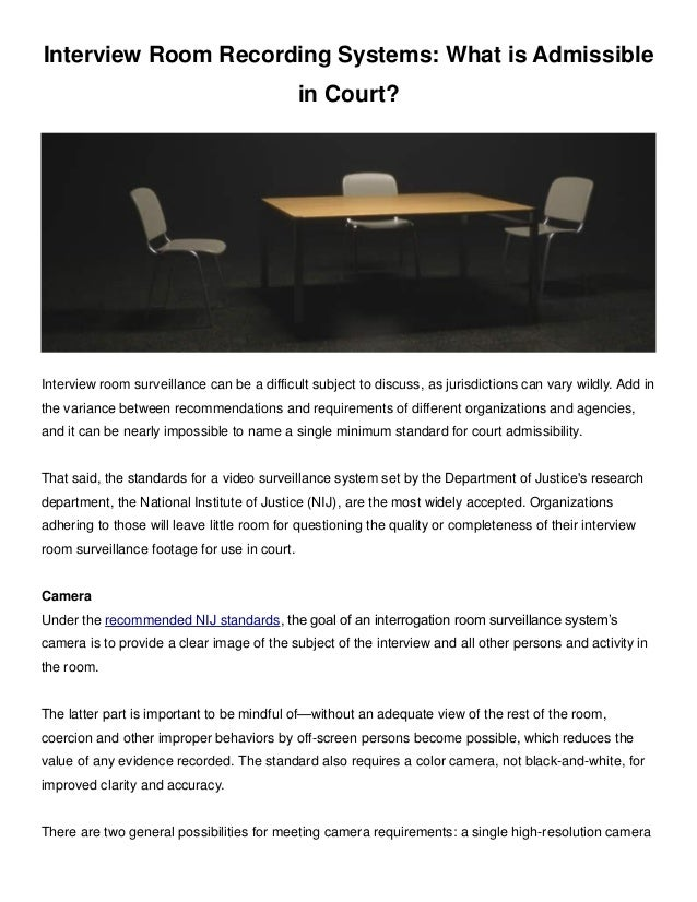 Interview Room Recording Systems: What is Admissible in Court? Interview room surveillance can be a difficult subject to d...