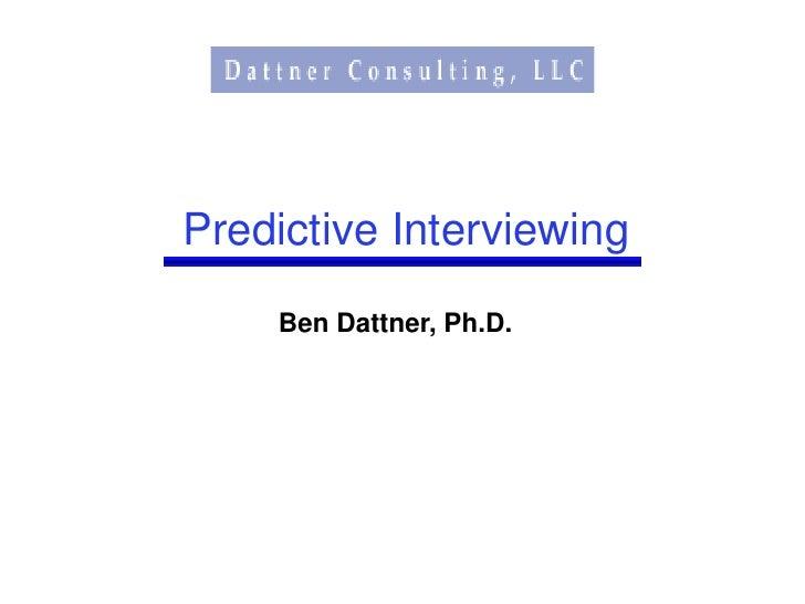 Predictive Interviewing     Ben Dattner, Ph.D.
