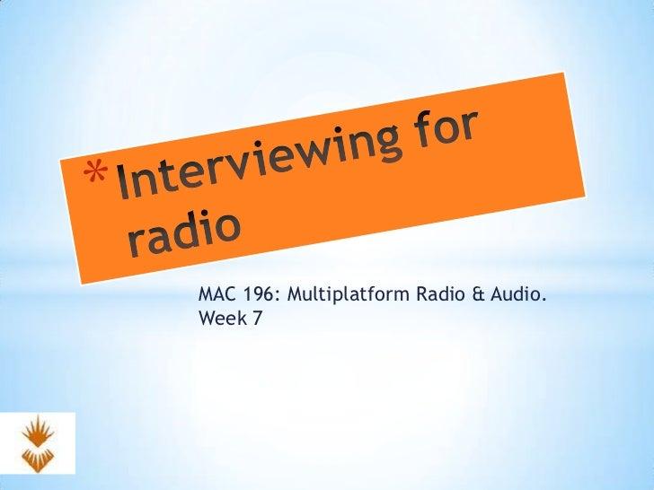 MAC 196: Multiplatform Radio & Audio.Week 7