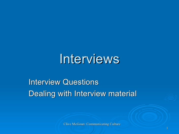 Interviews Interview Questions Dealing with Interview material