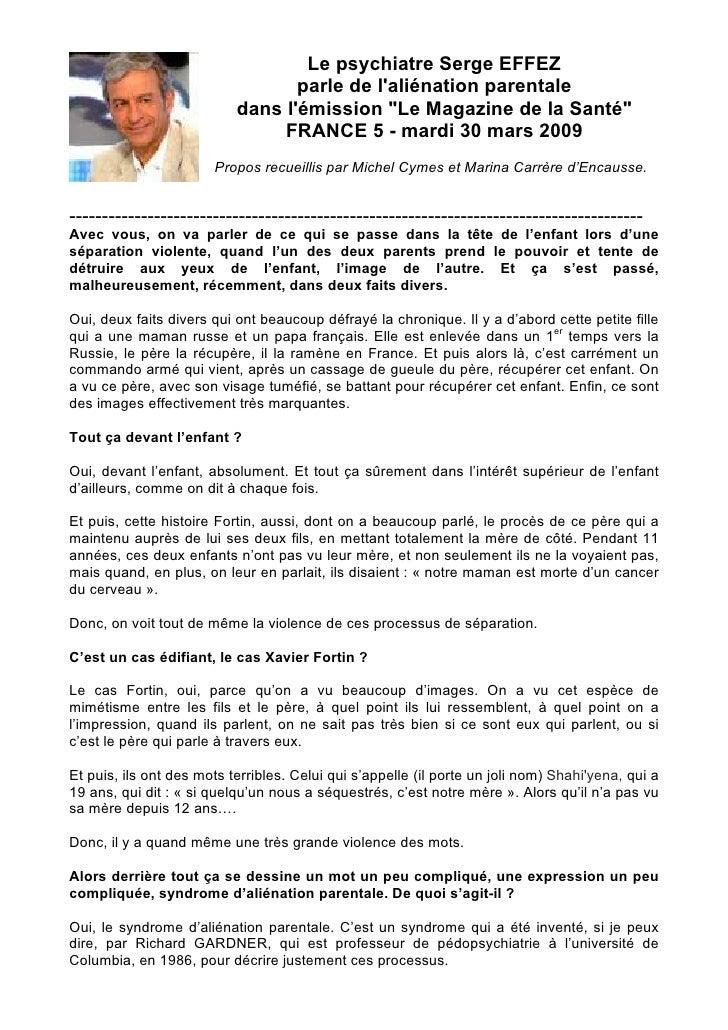 Le psychiatre Serge EFFEZ                                   parle de l'aliénation parentale                            dan...