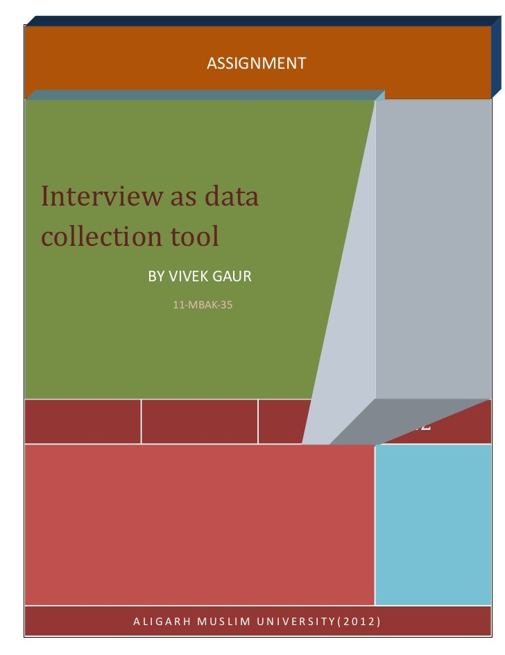 ASSIGNMENTInterview as datacollection tool        BY VIVEK GAUR           11-MBAK-35                                      ...