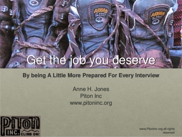 Get the job you deserveBy being A Little More Prepared For Every Interview                  Anne H. Jones                 ...