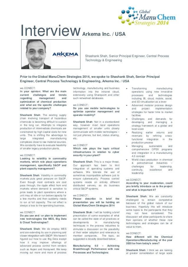 Interview  Arkema Inc. / USA  Shashank Shah, Senior Principal Engineer, Central Process Technology & Engineering  Prior to...