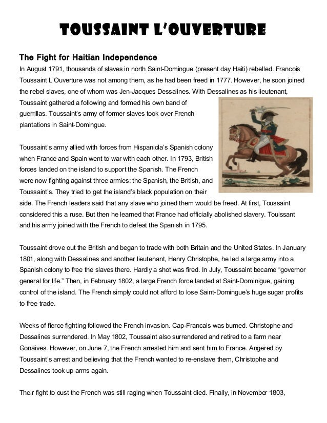 Toussaint L'Ouverture The Fight for Haitian Independence In August 1791, thousands of slaves in north Saint-Domingue (pres...