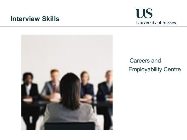 Interview Skills                   Careers and                   Employability Centre