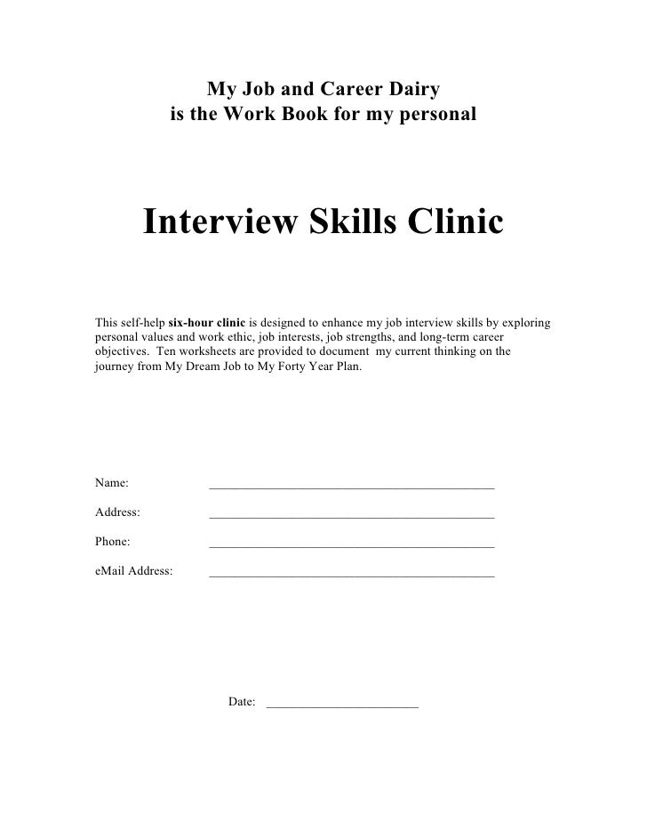 The Work Book for the                Interview Skills Clinic  This self-help six-hour clinic is designed to enhance interv...