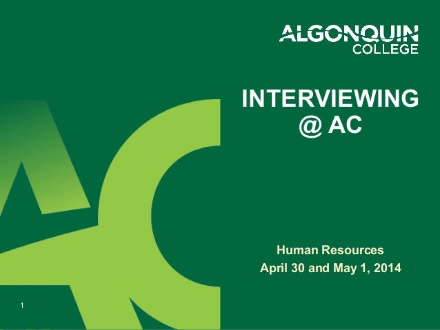 Human Resources April 30 and May 1, 2014 INTERVIEWING @ AC 1