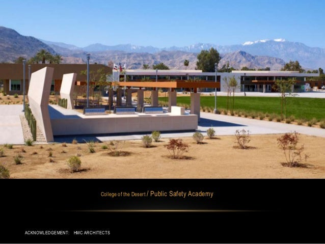 College of the Desert /   Public Safety AcademyACKNOWLEDGEMENT: HMC ARCHITECTS