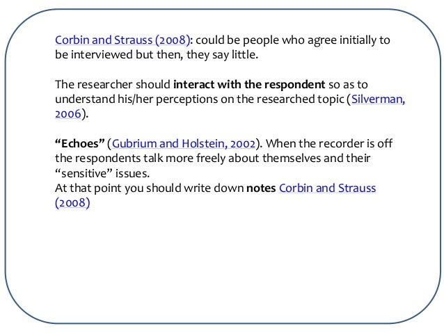 interviews as a research method This is the most common format of data collection in qualitative research according to oakley, qualitative interview is a type of framework in which the practices and standards be not only recorded, but also achieved, challenged and as well as reinforced[8] as no research interview lacks structure.