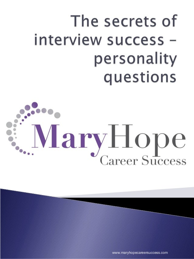 Interview success - personality questions april 16