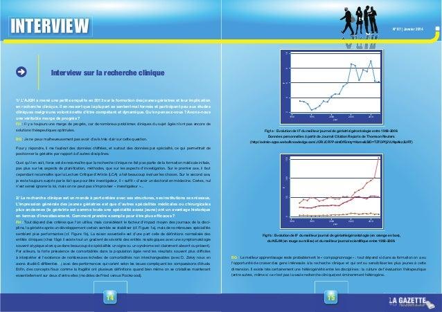 1514 N° 07 | Janvier 2014 Interview sur la recherche clinique 1/ L'AJGH a mené une petite enquête en 2013 sur la formation...