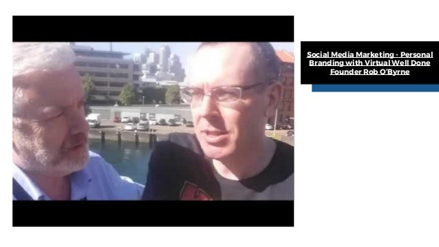 Social Media Marketing - Personal Branding with Virtual Well Done Founder Rob O'Byrne