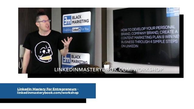 LinkedIn Mastery For Entrepreneurs - linkedinmasterybook.com/workshop