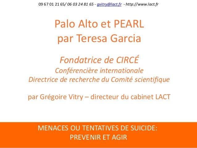 MENACES OU TENTATIVES DE SUICIDE: PREVENIR ET AGIR 09 67 01 21 65/ 06 03 24 81 65 - gvitry@lact.fr - http://www.lact.fr Pa...