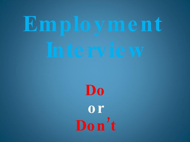 Employment  Interview Do or Don't