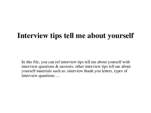 Interview Tips Tell Me About Yourself In This File, You Can Ref Interview  Tips Tell