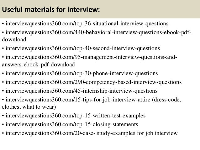 Useful materials for interview: • interviewquestions360.com/top-36-situational-interview-questions • interviewquestions360...