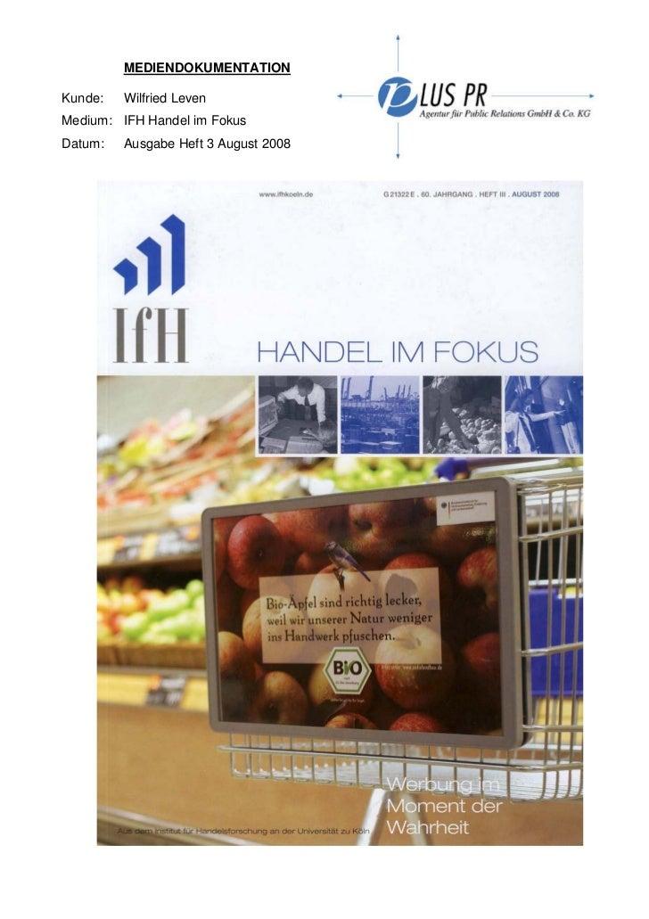 MEDIENDOKUMENTATIONKunde:   Wilfried LevenMedium: IFH Handel im FokusDatum:   Ausgabe Heft 3 August 2008
