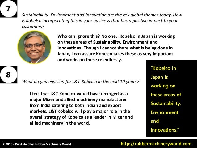 ©2015 - Published by RubberMachineryWorld. http://rubbermachineryworld.com Sustainability, Environment and Innovation are ...
