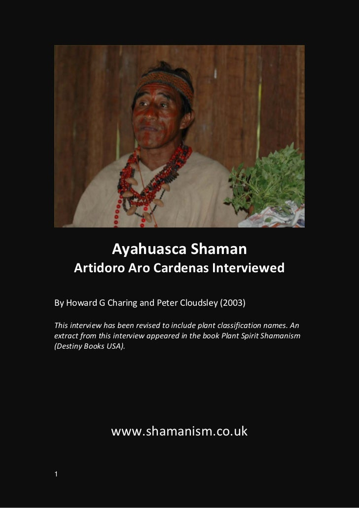 Ayahuasca Shaman     Artidoro Aro Cardenas InterviewedBy Howard G Charing and Peter Cloudsley (2003)This interview has bee...