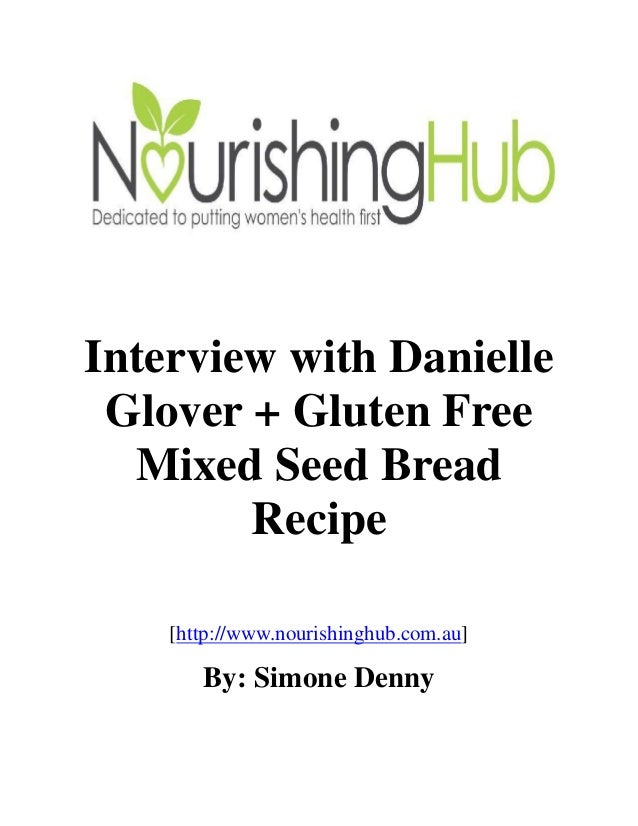 Interview with danielle glover + gluten free mixed seed