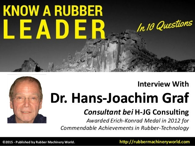 Interview With Dr. HansDr. Hans--Joachim GrafJoachim Graf Consultant bei H-JG Consulting Awarded Erich-Konrad Medal in 201...