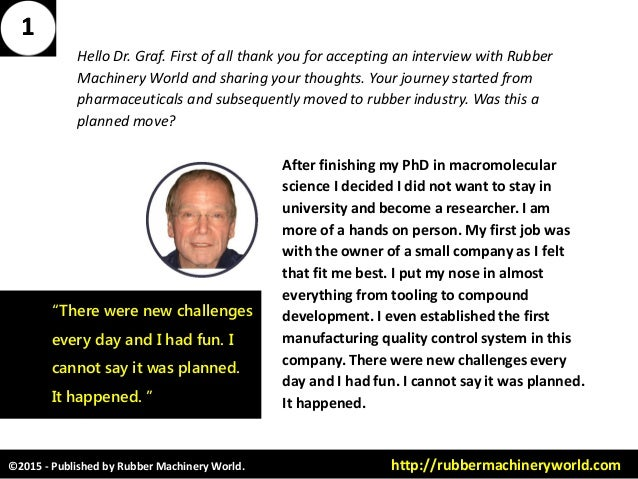 ©2015 - Published by Rubber Machinery World. http://rubbermachineryworld.com Hello Dr. Graf. First of all thank you for ac...