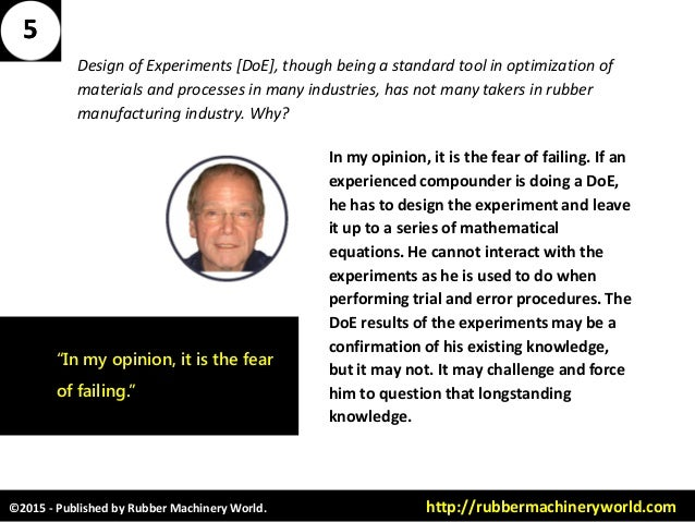 ©2015 - Published by Rubber Machinery World. http://rubbermachineryworld.com Design of Experiments [DoE], though being a s...