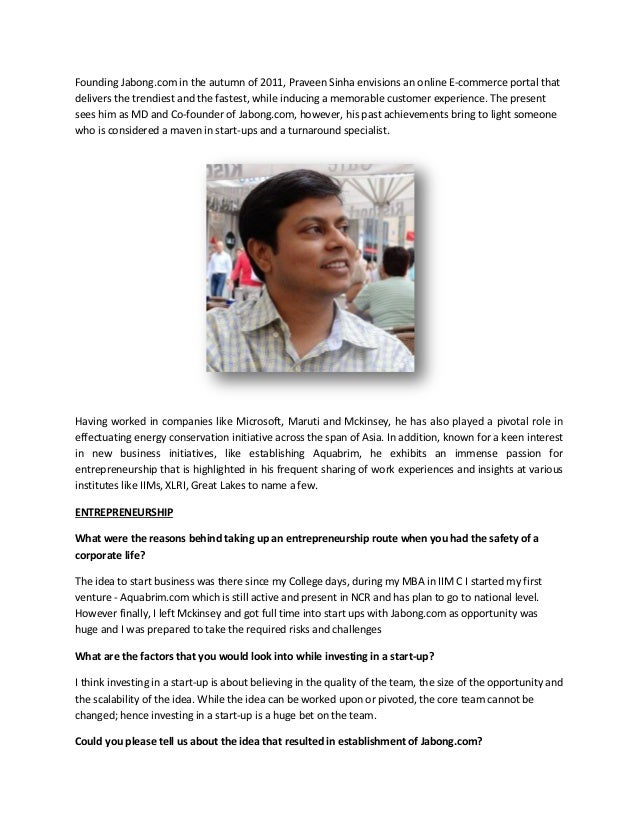 Founding Jabong.com in the autumn of 2011, Praveen Sinha envisions an online E-commerce portal that delivers the trendiest...