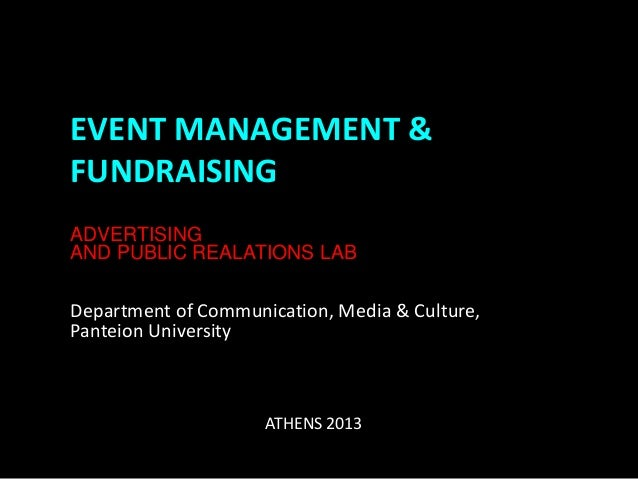 EVENT MANAGEMENT &FUNDRAISINGADVERTISINGAND PUBLIC REALATIONS LABDepartment of Communication, Media & Culture,Panteion Uni...