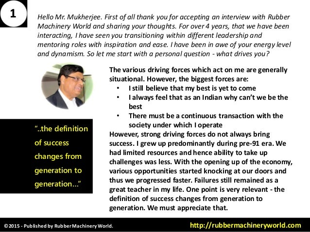 ©2015 - Published by RubberMachineryWorld. http://rubbermachineryworld.com Hello Mr. Mukherjee. First of all thank you for...