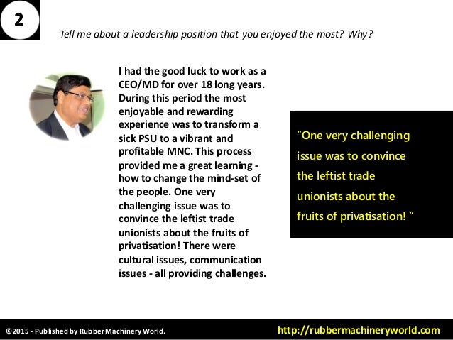 ©2015 - Published by RubberMachineryWorld. http://rubbermachineryworld.com Tell me about a leadership position that you en...