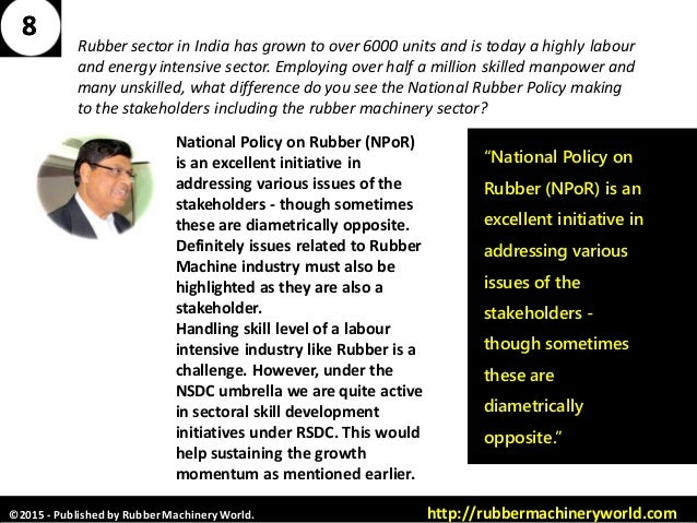 """©2015 - Published by RubberMachineryWorld. http://rubbermachineryworld.com 88 """"National Policy on Rubber (NPoR) is an exce..."""