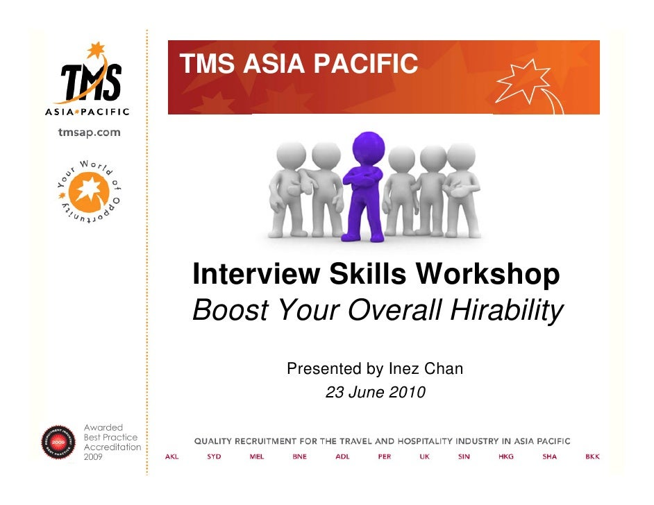 TMS ASIA PACIFIC     Interview Skills Workshop Boost Your Overall Hirability        Presented by Inez Chan            23 J...