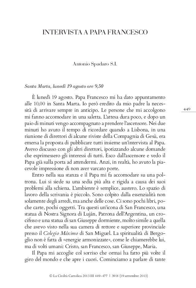 449 INTERVISTA A PAPA FRANCESCO Antonio Spadaro S.I. © La Civiltà Cattolica 2013 III 449-477 | 3918 (19 settembre 2013) Sa...