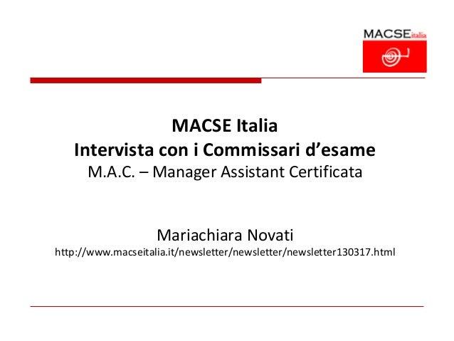 MACSE Italia   Intervista con i Commissari d'esame      M.A.C. – Manager Assistant Certificata                    Mariachi...
