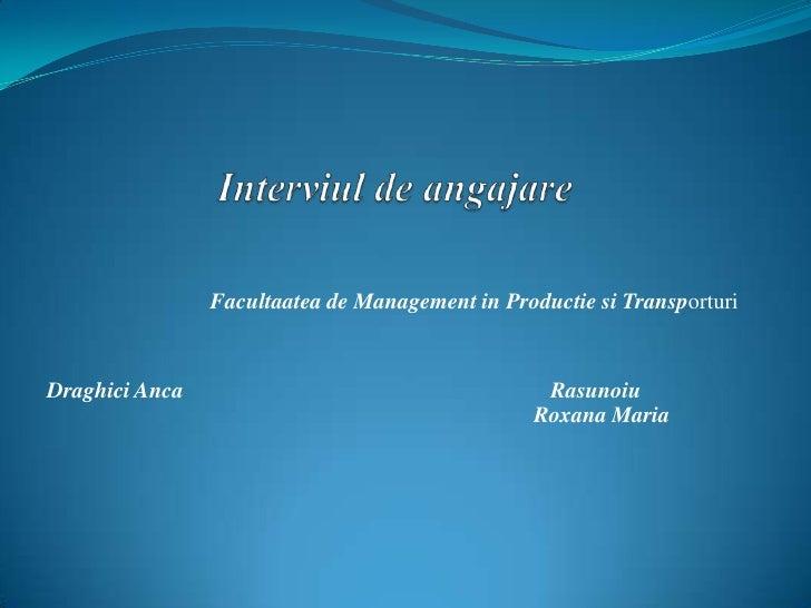Facultaatea de Management in Productie si TransporturiDraghici Anca                                     Rasunoiu          ...