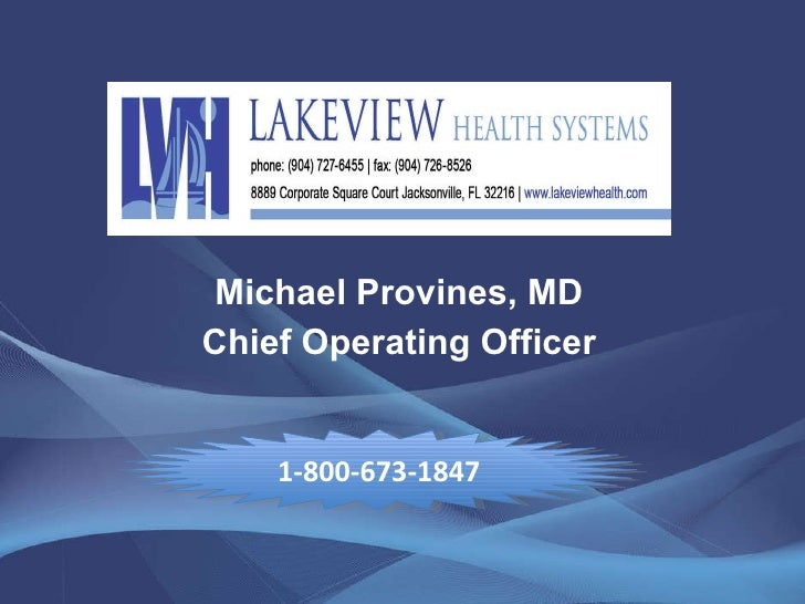 Michael Provines, MD Chief Operating Officer 1-800-673-1847