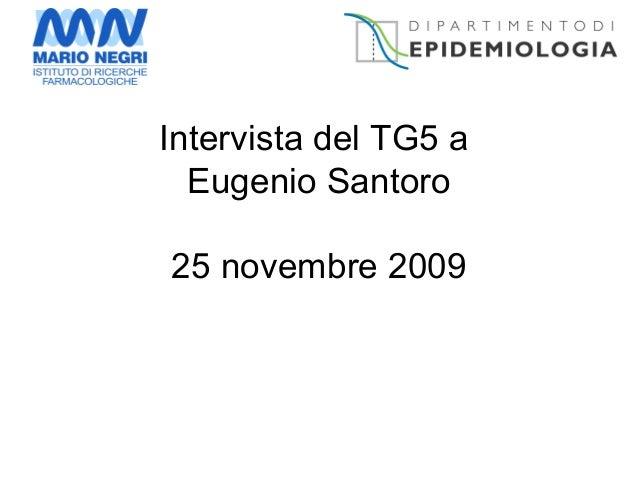 Intervista del TG5 a Eugenio Santoro 25 novembre 2009