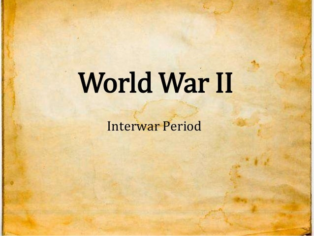 essay topics interwar period and world war 2 There are many world war 2 essay topics that can be covered in a college history class this results in a student being assigned a topic that they however, hitler's nazi party was slightly different from the mussolini government, as the nazis were more discriminating and world domination was a goal.