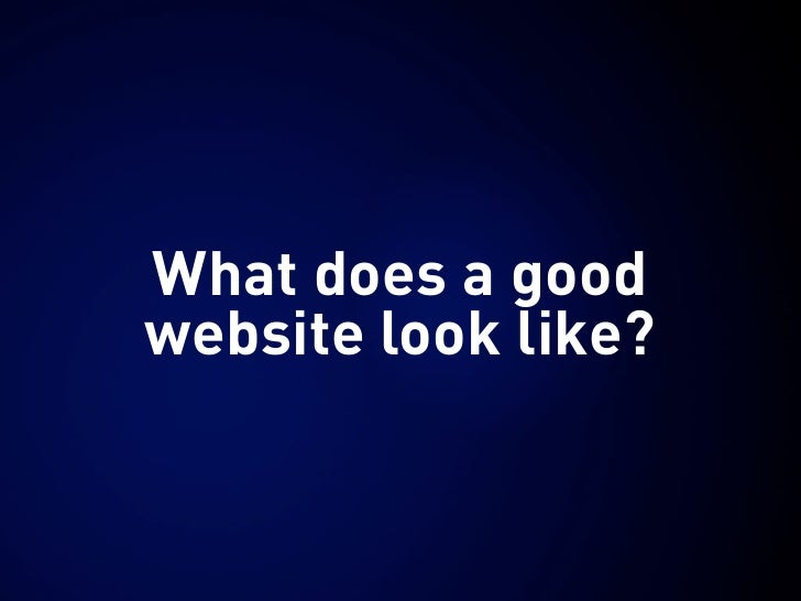 What does a good website look like?