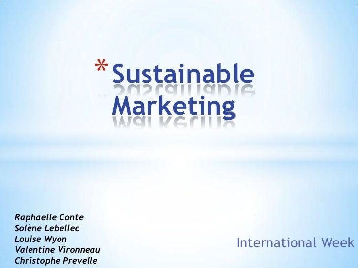* Sustainable                      MarketingRaphaelle ConteSolène LebellecLouise WyonValentine Vironneau                  ...