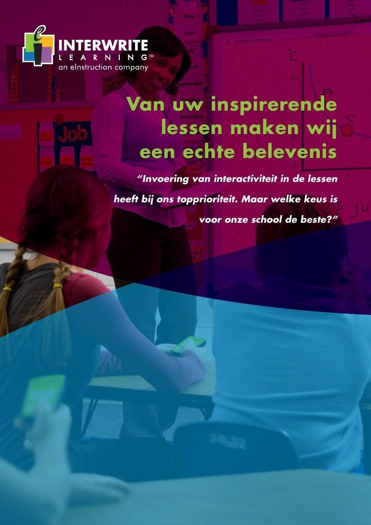 """Van uw inspirerende      lessen maken wij    een echte belevenis     """"Invoering van interactiviteit in de lessen  heeft bi..."""