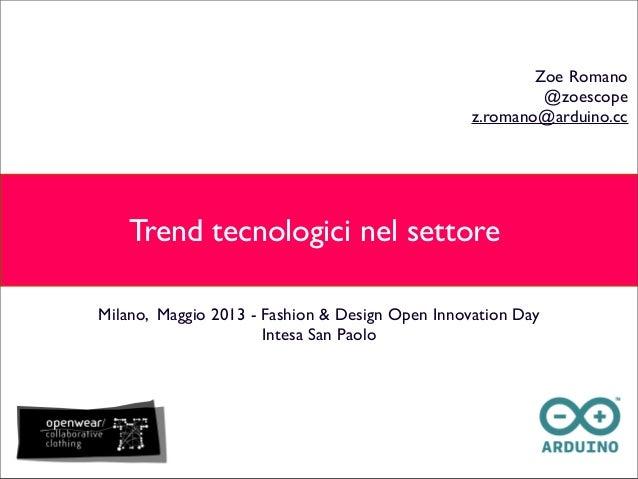 Milano, Maggio 2013 - Fashion & Design Open Innovation DayIntesa San PaoloTrend tecnologici nel settoreZoe Romano@zoescope...